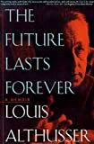 The Future Lasts Forever: A Memoir (1565842782) by Louis Althusser