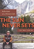 The Sun Never Sets: Reflections on a Western Life