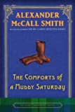 The Comforts of a Muddy Saturday: An Isabel Dalhousie Novel (5) (Isabel Dalhousie Mysteries)