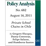 Private School Chains in Chile: Do Better Schools Scale Up? (Policy Analysis no. 682)