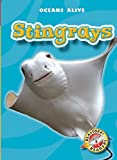 Stingrays (Blastoff! Readers: Oceans Alive)