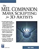 The MEL Companion: Maya Scripting for 3D Artists