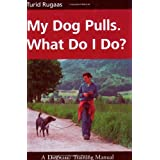 My Dog Pulls - What Do I Do?by Turid Rugaas