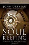img - for Soul Keeping Study Guide: Caring for the Most Important Part of You book / textbook / text book
