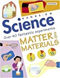 Matter and Materials (Hands-on Science) (0753453509) by Sarah Angliss
