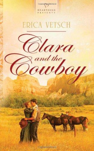 Clara And The Cowboy (Heartsong Presents #900)