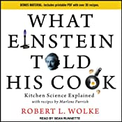 What Einstein Told His Cook: Kitchen Science Explained | Robert L. Wolke