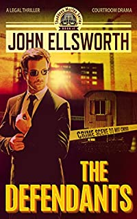 Legal Thriller: The Defendants, A Novel: by John Ellsworth ebook deal