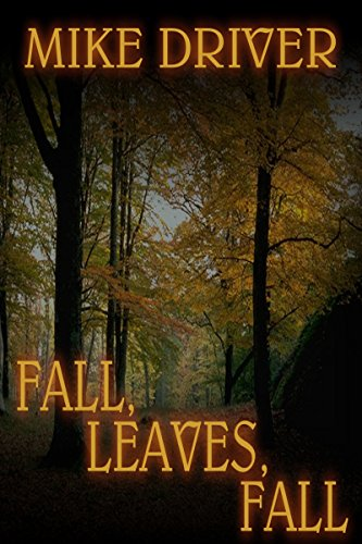 Fall, Leaves, Fall by Mike Driver ebook