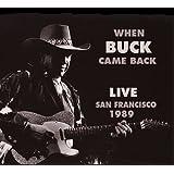 When Buck Came Back Live San Francisco 1989