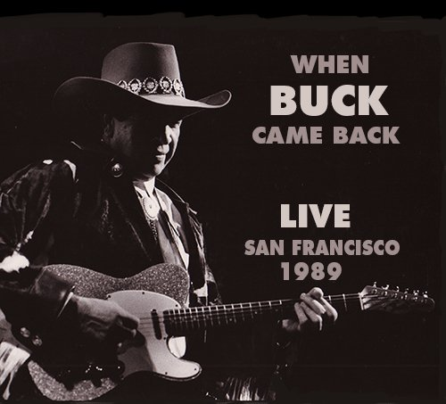 Buck Owens - When Buck Came Back Live San Francisco 1989 - Zortam Music