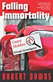 img - for Falling Immortality: Casey Holden, Private Investigator book / textbook / text book