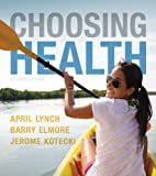 img - for Choosing Health (2nd Edition) book / textbook / text book