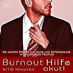 Burnout Hilfe akut: In 5 / 10 Minuten bei akutem Stress zur Ruhe und Entspannung mit Autogenem Training | Franziska Diesmann