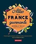 Atlas de la France gourmande. Itin�ra...
