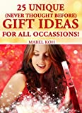 25 Unique (Never Thought Before) Gift Ideas For All Occasions! Step-by-Step Instructions Enclosed.