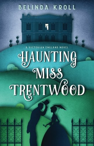 Book: Haunting Miss Trentwood by Belinda Kroll