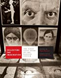 img - for Collecting the Imagination: The First Fifty Years of the Ransom Center (Harry Ransom Humanities Research Center Imprint Series) book / textbook / text book
