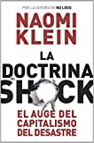 La doctrina del shock. El auge del capitalismo del desastre (Estado Y Sociedad/ State and Society) (Spanish Edition) (8449320410) by Naomi Klein