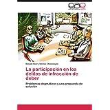 La participación en los delitos de infracción de deber: Problemas dogmáticos y una propuesta de solución