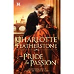 Pride & Passion (       UNABRIDGED) by Charlotte Featherstone Narrated by Bianca Amato