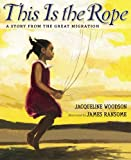 This Is the Rope: A Story From the Great Migration (0399239863) by Woodson, Jacqueline