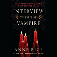 Interview with the Vampire Audiobook by Anne Rice Narrated by Simon Vance