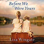 Before We Were Yours: A Novel | [Lisa Wingate]