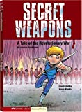 img - for Secret Weapons: A Tale of the Revolutionary War (Graphic Flash Graphic Novels) book / textbook / text book