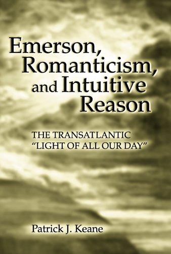 Emerson, Romanticism, and Intuitive Reason: The Transatlantic