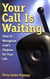 img - for Your Call Is Waiting: How to Recognize God's Purpose for Your Life book / textbook / text book