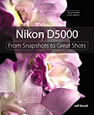 Nikon D3100 From Snapshots to Great Shots by Revell