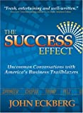 The Success Effect: Uncommon Conversations With America's Business Trailblazers