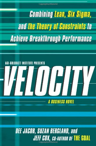 Velocity: Combining Lean, Six Sigma and the Theory of...