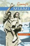 Coming to Miami: A Social History (Sunbelt Studies)