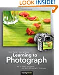 Learning to Photograph - Volume 1: Ca...
