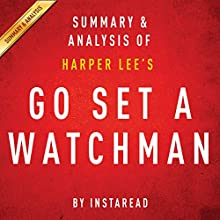 Go Set a Watchman by Harper Lee: Summary & Analysis (       UNABRIDGED) by Instaread Narrated by Michael Gilboe