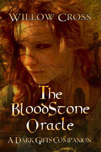 The Bloodstone Oracle (The Dark Gifts Companions) by Willow Cross