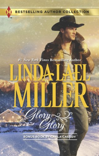 Glory, Glory: Snowbound with the Bodyguard (Harlequin Bestselling Author) by Linda Lael Miller