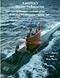 img - for America's Secret Submarine: An Insider's Account of the Cold War's Undercover Nuclear Sub book / textbook / text book