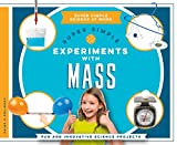 Super Simple Experiments with Mass: Fun and Innovative Science Projects (Super Simple Science at Work)