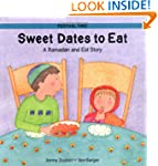 Sweet Dates to Eat: A Ramadan and Eid...