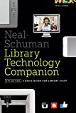 img - for The Neal-Schuman Library Technology Companion, Fifth Edition: A Basic Guide for Library Staff book / textbook / text book