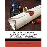 de La Inmaculada Concepcion de Mar a: Disertacion Pol Mica...