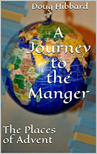 A Journey to the Manger: The Places of Advent