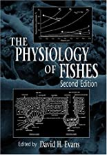 The Physiology of Fishes by Evans