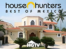 House Hunters International:  Best of Mexico Volume 1