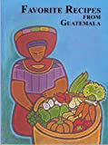 Favorite Recipes from Guatemala
