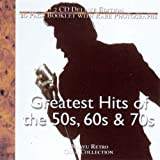 Various Artists Greatest Hits of the 50s 60s and 70s