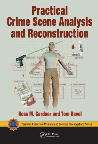Practical Crime Scene Analysis and Reconstruction (Practical...